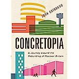 Concretopia: A Journey around the Rebuilding of Postwar Britain (English Edition)