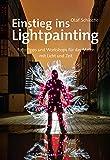 Foto-Tipps und Workshops für das Malen mit Licht und Zeit (Im Fokus)