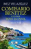 Comisario Benitez und der Tote im Pool: Spanien-Krimi (Ein Fall für Comisario Benitez 1) (German Edition)