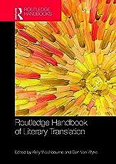 The Routledge Handbook of  Literary Translation (Routledge Handbooks in Translation and Interpreting Studies)