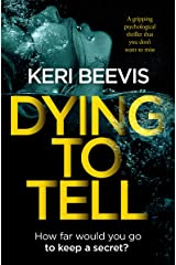 Dying To Tell: a gripping psychological thriller that you don't want to miss Kindle Edition