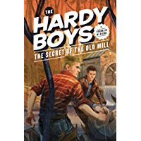 Hardy Boys 03: The Secret of the Old Mill (The Hardy Boys Book 3)