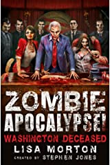 Zombie Apocalypse! Washington Deceased (Zombie Apocalypse! Spinoff Book 2) Kindle Edition