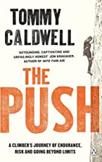 The Push: A Climber's Journey of Endurance, Risk and Going Beyond Limits