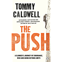 The Push: A Climber's Journey of Endurance, Risk and Going Beyond Limits to Climb the Dawn Wall (English Edition)