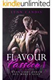 Wenn Liebe durch den Magen geht (Flavour and Passion 1)