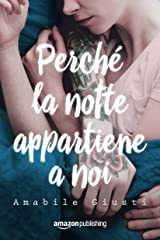 Perché la notte appartiene a noi (Italian Edition) Versión Kindle