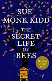 The Secret Life of Bees: The stunning multi-million bestselling novel about a young girl's journey; poignant, uplifting and