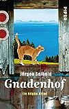 Gnadenhof: Ein Allgäu-Krimi (Allgäu-Krimis 2)