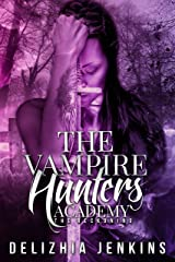 The Vampire Hunters Academy: The Reckoning Kindle Edition