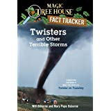 Magic Tree House Fact Tracker #8: Twisters and Other Terrible Storms: A Nonfiction Companion to Magic Tree House #23: Twister