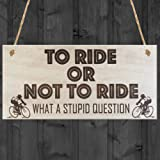 RED OCEAN To Ride Or Not To Ride Cyclist Novelty Wooden Hanging Plaque Biking Gift Sign