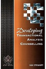 Developing Transactional Analysis Counselling (Developing Counselling series) Kindle Edition