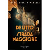 Delitto in Strada Maggiore (I misteri di Bologna Vol. 1) (Italian Edition)