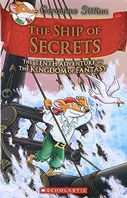 The Ship of Secrets (Geronimo Stilton and the Kingdom of Fantasy #10)