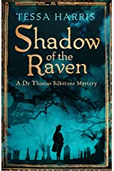 Shadow of the Raven: a gripping mystery that combines the intrigue of CSI with 18th-century history (Dr Thomas Silkstone Mysteries Book 5) Kindle Edition