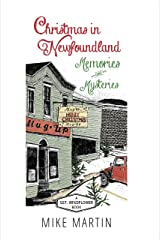 Christmas in Newfoundland — Memories and Mysteries: A Sgt. Windflower Book (The Sgt. Windflower Mysteries) Kindle Edition