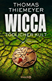 Wicca - Tödlicher Kult: Thriller (Hannah Peters 5)