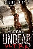 Dawn Patrol: (Undead Ultra Prequel)