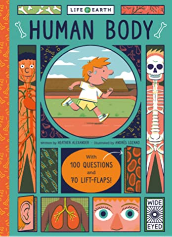 Life on Earth: Human Body: With 100 Questions and 70 Lift-flaps!