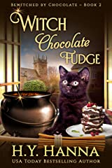 Witch Chocolate Fudge (BEWITCHED BY CHOCOLATE Mysteries ~ Book 2) Kindle Edition