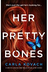 Her Pretty Bones: A completely addictive crime thriller with nail-biting suspense (Detective Gina Harte Book 3) Kindle Edition