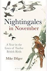 Nightingales in November: A Year in the Lives of Twelve British Birds Kindle Edition