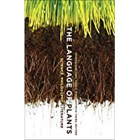 The Language of Plants: Science, Philosophy, Literature (English Edition)