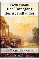 Der Untergang des Abendlandes: Komplettausgabe (Sachbücher bei Null Papier) (German Edition) Versión Kindle