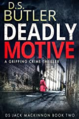 Deadly Motive (DS Jack Mackinnon Crime Series Book 2) Kindle Edition