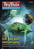 """Perry Rhodan 2998: Drei Tage zum Weltuntergang: Perry Rhodan-Zyklus """"Genesis"""" (Perry Rhodan-Erstauflage)"""