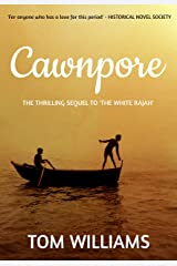 Cawnpore: A battle of loyalties (The Williamson Papers Book 2) Kindle Edition