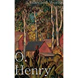 O. Henry: Collected Works (+200 Stories)
