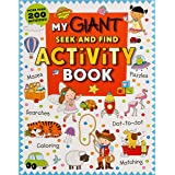 My Giant Seek-And-Find Activity Book: More Than 200 Activities: Match It, Puzzles, Searches, Dot-To-Dot, Coloring, Mazes, and