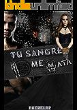 Tu sangre me mata: Serie completa (Hermanos Banes nº 4) (Spanish Edition)