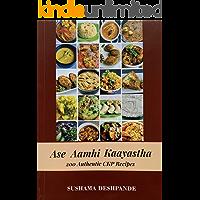 Ase Aamhi Kaayastha: 200 Authentic CKP Recipes