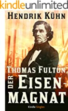Thomas Fulton, der Eisenmagnat (Kindle Single)