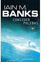Consider Phlebas: A Culture Novel (Culture series Book 1) Kindle Edition