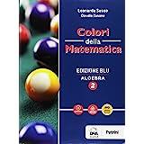 Colori della matematica. Algebra-Quaderno algebra. Ediz. blu. Per i Licei scientifici. Con e-book. Con espansione online (Vol