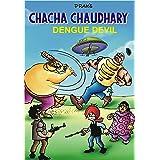 CHACHA CHAUDHARY AND DENGUE DEVIL: CHACHA CHAUDHARY COMICS