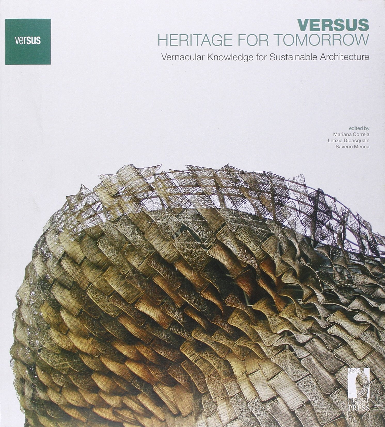 Versus: heritage for tomorrow. Vernacular knowledge for sustainable architecture