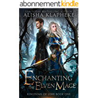 Enchanting the Elven Mage: Kingdoms of Lore Book One (English Edition)