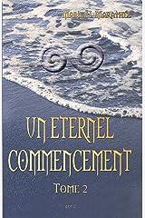 Un éternel commencement, tome 2 Format Kindle