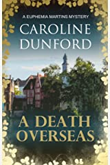 A Death Overseas: A Euphemia Martins Murder Mystery (Euphemia Martins Mysteries Book 10) Kindle Edition