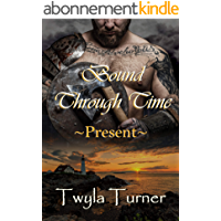 Bound Through Time: Present (A Viking Brothers Novel Book 2) (English Edition)