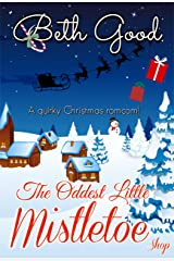 The Oddest Little Mistletoe Shop: a sparkly romcom for all year round Kindle Edition