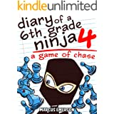 Diary of a 6th Grade Ninja 4: A Game of Chase (a hilarious adventure for children ages 9-12)