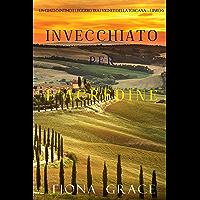 Invecchiato per l'acredine (Un Giallo Intimo tra i Vigneti della Toscana—Libro 6)