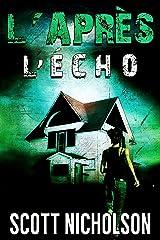L'Écho: Un thriller post-apocalyptique (L'Après t. 2) Format Kindle