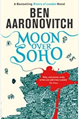 Moon Over Soho: The Second Rivers of London novel (A Rivers of London novel Book 2) Kindle Edition